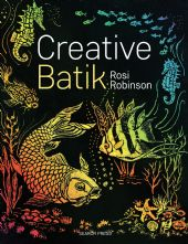 Creative Batik by Rosi Robinson Paperback Dyeing Techniques Book